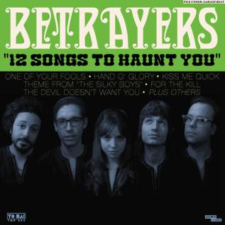 The Betrayers – 12 Songs To Haunt You (Engineer/Mixer)